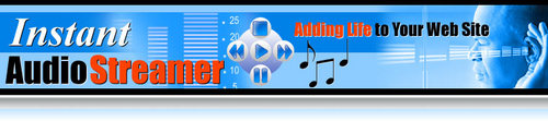 Pay for Instant Audio Streamer - Adding Life To Your Web Site