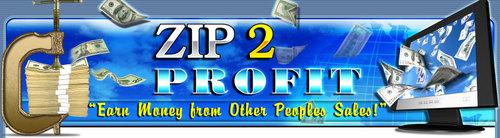 Pay for ZIP 2 Profit - Earn Money from Other peoples Sales