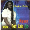 Thumbnail Chester Miller - Never Let Jah Go