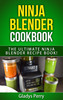 Thumbnail Ninja Blender Cookbook: The Ultimate Ninja Blender Recipe