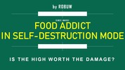Thumbnail FOOD ADDICT IN SELF-DESTRUCTION MODE