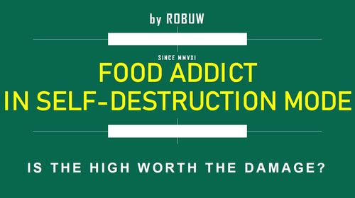 Pay for FOOD ADDICT IN SELF-DESTRUCTION MODE