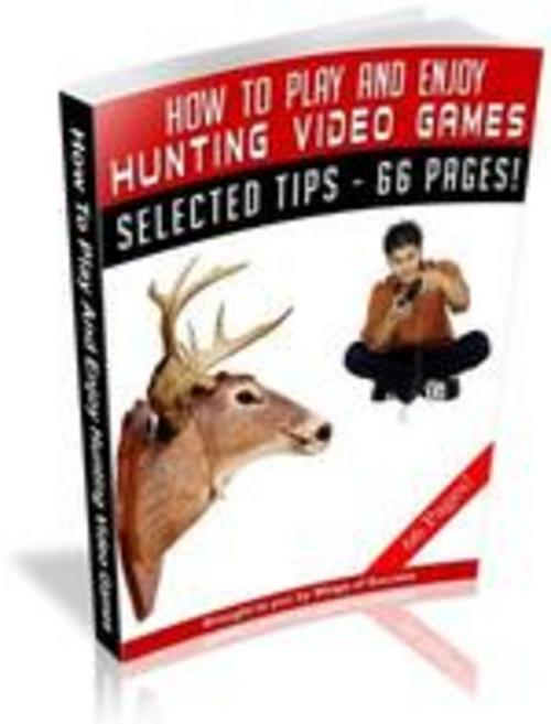 Pay for How To Play And Enjoy Hunting Video Games