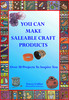 Thumbnail You Can Make Saleable Craft Products