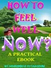Thumbnail HOW TO FEEL WELL,  LOVED AND HAPPY NOW?  THE PRACTICAL EBOOK