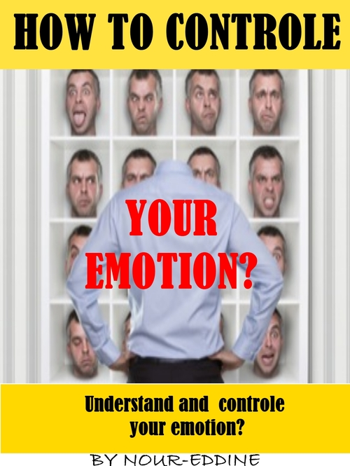 Pay for How To Understand  and  controle  your emotion Now!