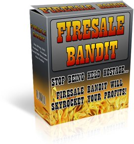 Pay for Firesale Bandit - SAME Software That Single-Handedly Brought In A Six Figure Income For Online Marketer