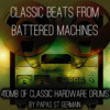 Thumbnail Classic Beats from Battered Machines
