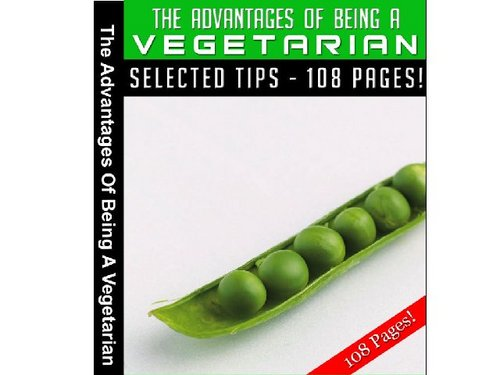 advantages of being a vegetarian Free download of the advantages of being a vegetarian by abdelrhman available in pdf, epub and kindle read, write reviews and more.