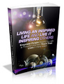 Thumbnail Living an Inspired Life and Inspiring Others - Ebook