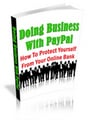Thumbnail Doing Business With Paypal MRR - How to protect Yourself from Your Online Bank
