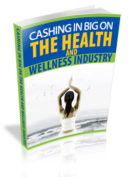 Pay for Cashing In Big On The Health And Wellness Industry
