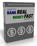 Pay for How To Bank Real Money Fast With PLR
