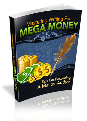 Pay for Mastering Writing For Mega Money - Ebook