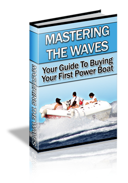 Pay for Mastering THe Waves - Guide To Buying Your First Power Boat