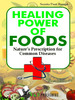 Thumbnail Healing Power Of Foods - Natures Prescriptions for Common Di