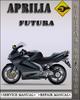 Thumbnail Aprilia Futura Factory Service Repair Manual