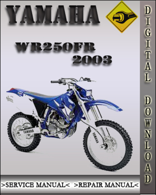 2003 yamaha wr250fr owners factory service repair manual. Black Bedroom Furniture Sets. Home Design Ideas