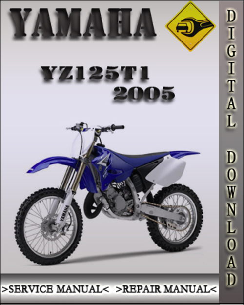 Pay for 2005 Yamaha YZ125T1 Factory Owners Service Repair Manual