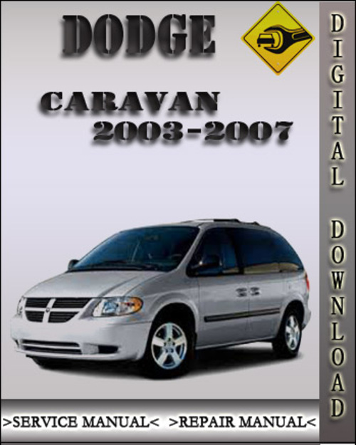 2003 2007 dodge caravan factory service repair manual 2004. Black Bedroom Furniture Sets. Home Design Ideas