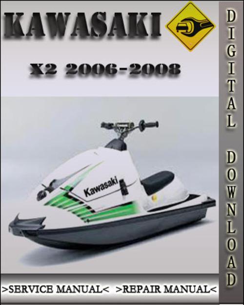 2006 2008 kawasaki x2 x 2 jet ski watercraft factory service repair rh tradebit com Best Jet Ski Watercraft Sea-Doo Jet Ski Watercraft