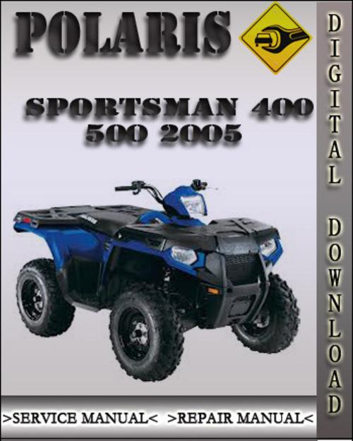 2005 polaris sportsman 400 500 factory service repair. Black Bedroom Furniture Sets. Home Design Ideas