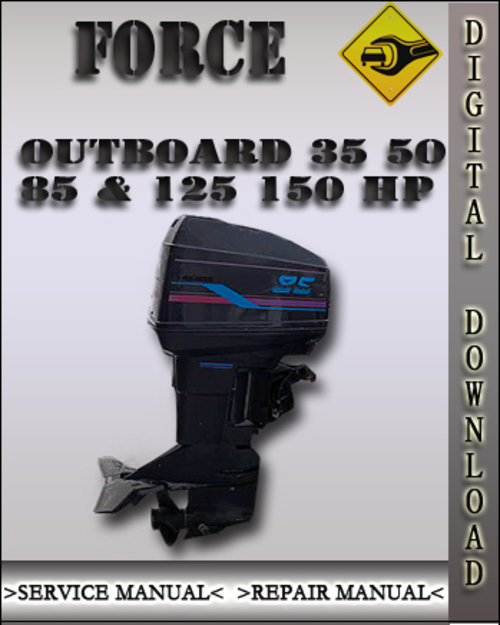 Force Outboard 35 50 85  U0026 125 150 Hp Service Repair Manual