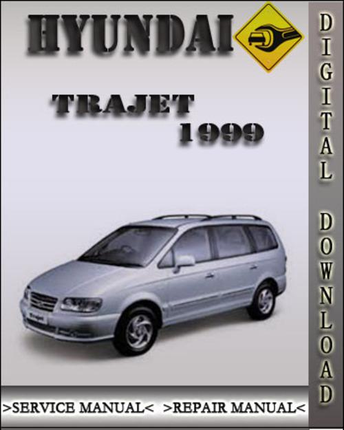 1999 hyundai trajet factory service repair manual download manual rh tradebit com repair manual hyundai trajet Hyundai Veracruz