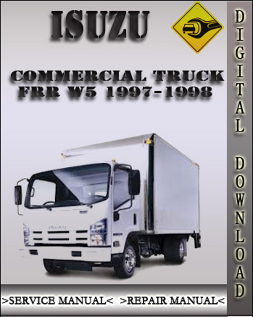 1997-1998 Isuzu Commercial Truck Frr W5 Factory Service Repair Manual