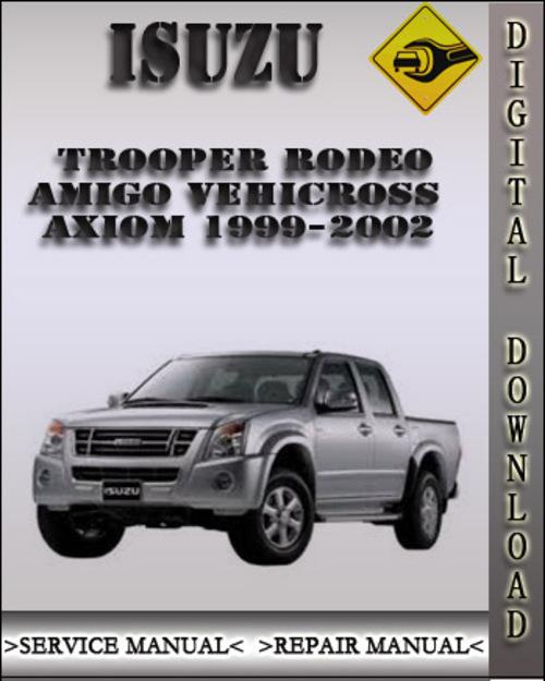 Pay for 1999-2002 Isuzu Trooper Rodeo Amigo Vehicross Axiom Factory Service Repair Manual 2000 2001