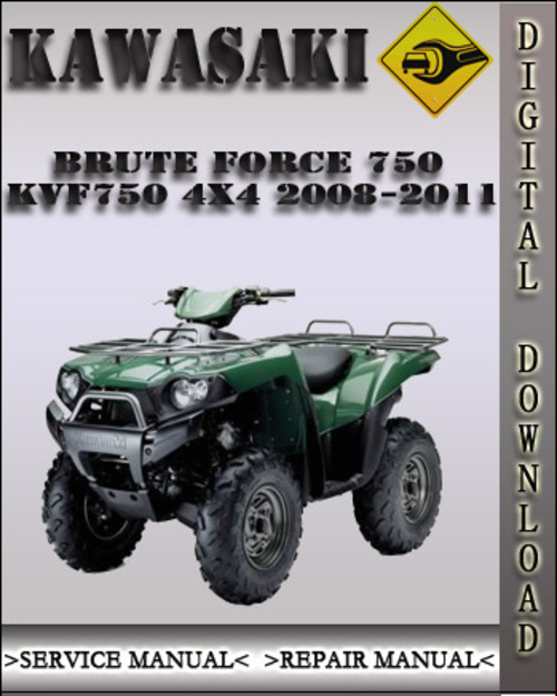 2008 2011 kawasaki brute force 750 4x4i kvf750 4x4 factory service rh tradebit com 2008 kawasaki 750 brute force service manual 2006 kawasaki 750 brute force owners manual
