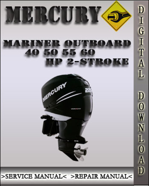 mercury mariner outboard 40 50 55 60 hp 2 stroke factory service re rh tradebit com