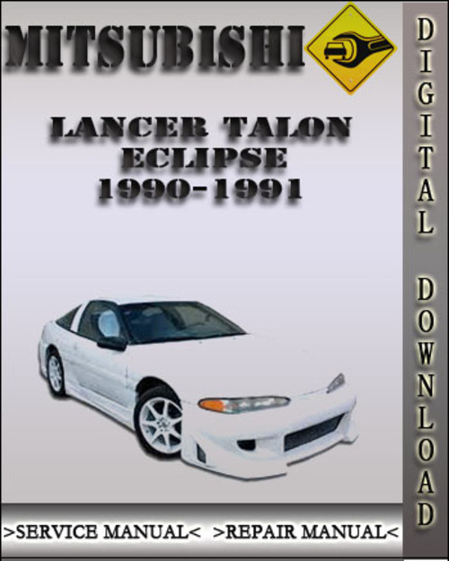 1990 1991 mitsubishi laser talon eclipse factory service repair man rh tradebit com Auto Repair Manual Nissan Factory Service Manual
