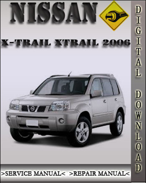2006 nissan x trail xtrail factory service repair manual. Black Bedroom Furniture Sets. Home Design Ideas