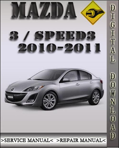 2010 2011 mazda 3 mazda speed 3 factory service repair manual dow rh tradebit com 2016 Mazdaspeed 3 2007 Mazdaspeed 3