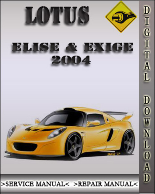 2004 lotus elise exige factory service repair manual download m rh tradebit com Auto Shop Manuals GPX 250 Factory Service Manual