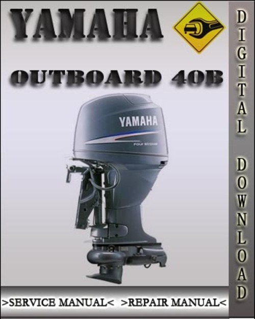 yamaha outboard 40b factory service repair manual