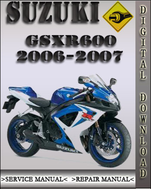 20062007 Suzuki Gsxr600 Factory Service Repair Manual Download Mrhtradebit: 2007 Suzuki Gsxr 600 Repair Manual At Gmaili.net