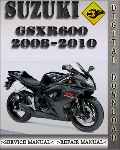 2008 2010 suzuki gsxr600 factory service repair manual 2009 downl rh tradebit com 2008 gsxr 600 service manual 2009 suzuki gsxr 600 service manual pdf