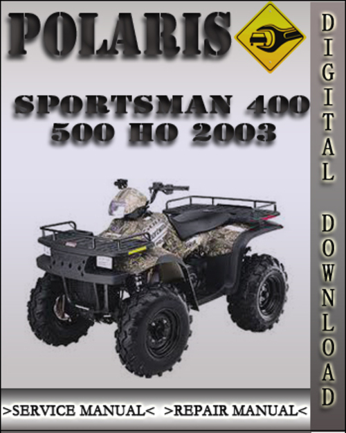 2003 polaris sportsman 400 500 ho factory service repair. Black Bedroom Furniture Sets. Home Design Ideas