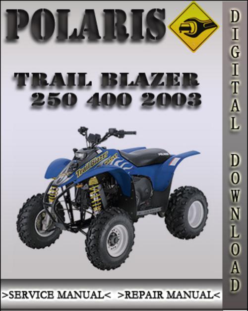 2003 polaris trail blazer 250 400 factory service repair manual d 2003 polaris trailblazer 250 400 service repair manual 2003 polaris trailblazer 250 service manual pdf