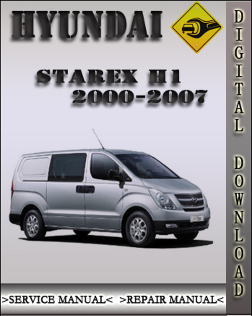 2000 2007 hyundai starex h1 factory service repair manual. Black Bedroom Furniture Sets. Home Design Ideas