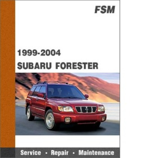 Pay for 1999-2004 SUBARU FORESTER All MODELS FACTORY SERVICE MANUAL (Free Preview, 291MB, Searchable, Indexed PDFs, Complete FSM Contains Everything You Will Need To Repair Maintain Your Vehicle!)