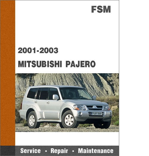 2001 2003 mitsubishi pajero all models factory service repair manua rh tradebit com