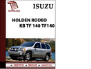 Thumbnail ISUZU HOLDEN RODEO KB TF 140 TF140 Workshop Service Repair Manual Pdf Download ENGINES COVERED 4JA1 4JB1T 4ZC1 4ZE1