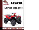 Thumbnail Suzuki LT F250 2003 2004 2005 2006 2007 2008 2009 Workshop Service Repair Manual Pdf Download