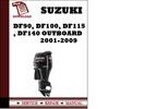Thumbnail Suzuki Df90, Df100, Df115, Df140 Outboard 2001-2009 Workshop Service Repair Manual Pdf Download 2001 2002 2003 2004 2005 2006 2007 2008 2009