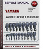 Thumbnail Yamaha Marine F8 BF9.9A B T9.9 UF9.9U Factory Service Repair Manual Download Pdf