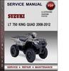 Thumbnail Suzuki LT 750 King Quad 2008-2012 Factory Service Repair Manual Download Pdf