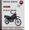 Thumbnail Suzuki DR 200 SE 1996-2009 Factory Service Repair Manual Download Pdf